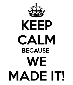 keep-calm-because-we-made-it-3