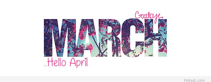 goodbye-march-hello-april-cool-139438453684kgn